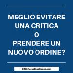 Meglio evitare una critica o ricevere un nuovo ordine?